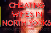 Cheating wifes in North Yorkshire