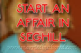 Start a marital affair in Seghill,